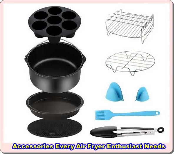 Accessories Every Air Fryer Enthusiast Needs