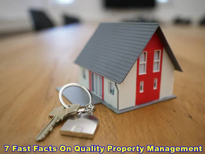 7 Fast Facts On Quality Property Management