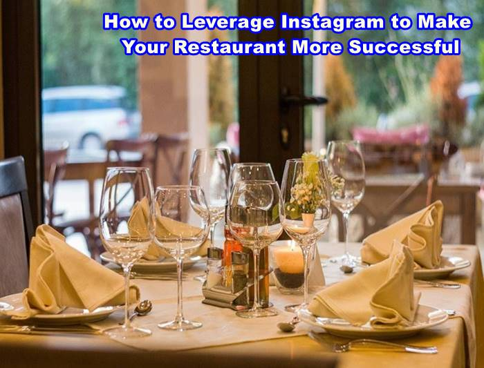 How to Leverage Instagram to Make Your Restaurant